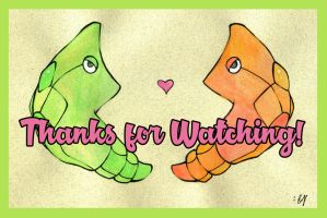 Thanks for Watching by maglomanic