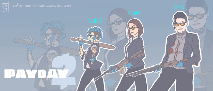 PAYDAY 2 : the girls by Autre-Monde-Art