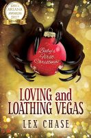 Loving and Loathing Vegas by LCChase
