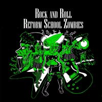 Rock And Roll Reform School Zombies by justintcoons