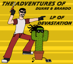Duane and BrandO - LP of D by akeswick