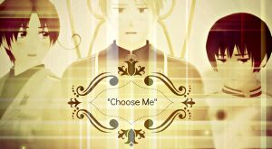 .:Choose Me:. by Quincy1313