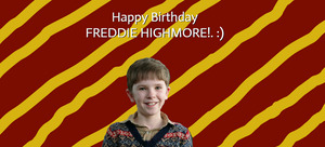 Happy Birthday FREDDIE HIGHMORE!. :) by Nolan2001