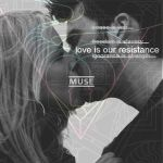 Love is our Resistance by zhdasha