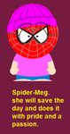 Spider-Meg she is a hero who cares..... by boxingglovehands