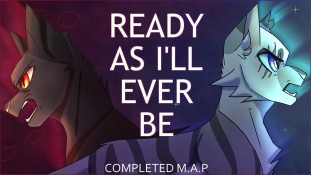 Ready as I'll ever be | MAP contest by FlamyCrystal