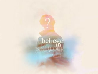 I believe in Sherlock by TrRracy