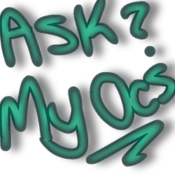 Ask My Ocs! by GentleVixenGal135