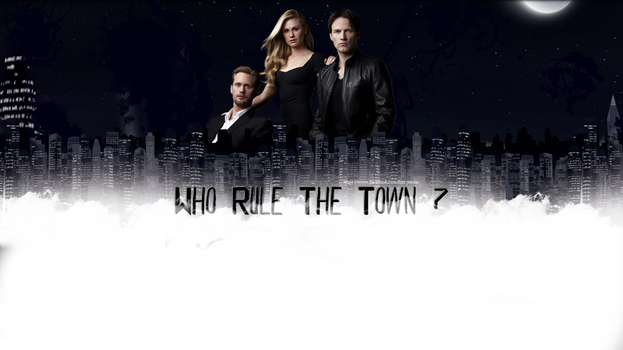 Who Rule The Town? _True Blood by forr-yoouu