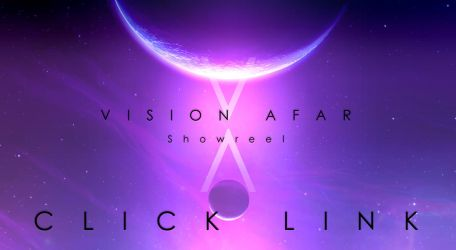 VISION AFAR - Showreel. by ANTIFAN-REAL