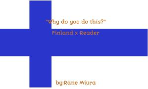 Hetalia ~ Bullied!Finland x Reader by ranemiura on DeviantArt