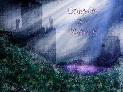 Everday is a Blessing by Pickyme