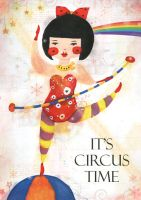 Circus Time by melaniolivia