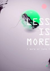 Less Is More by milktoday