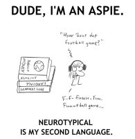Neurotypical Is My Second Language by dudeimanaspie