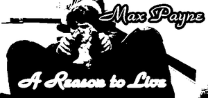 Max Payne: A Reason to Live (title card) by brickwallsam
