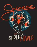 MARCH FOR SCIENCE: SCIENCE IS MY SUPER POWER by PaulSizer