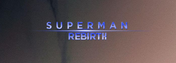 Superman: Rebirth Title Card by PaulRom