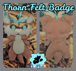 Thorn Felt Badge by SamTheMoose101