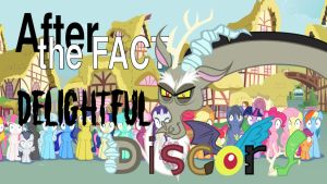 After the Fact: Delightful Discord by MLP-Silver-Quill