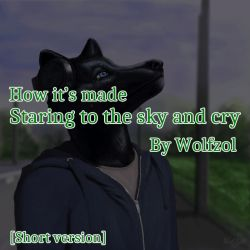 How it's made - Staring to the sky and cry - [SV] by wolfzol