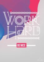Work Hard Be Nice by Espador