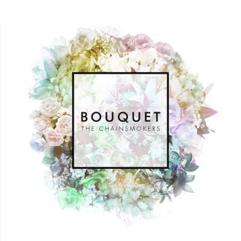 The Chainsmokers - Bouquet (EP) by MusicUrban