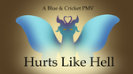 Hurts Like Hell: A Blue And Cricket PMV by BeetleTheSilkWing