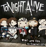Tonight Alive - What Are You So Scared of? by NickyToons