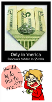 A Pancake hiding in 5 USDollars (PLZ READ DESC) by NSYee36
