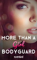 More Than a Girl Bodyguard Book Cover by Everpage