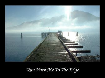 Run With Me To The Edge by mongo-chan