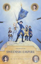 The end of the Swedish Empire front cover by Sildesalaten