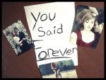 You said forever by Foreveryoursalways