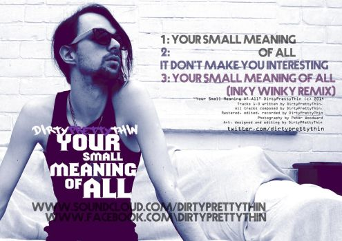 Your Small Meaning Of All Contents by dirtyprettythin