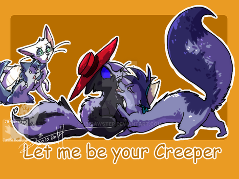 Let me be your Creeper by JB-Pawstep