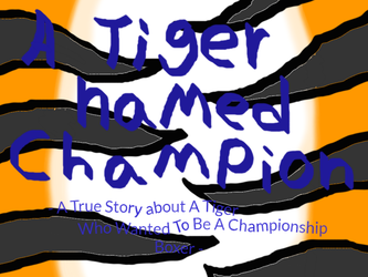 A Tiger named Champion promo poster by conlimic000