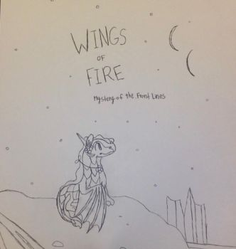 Wings of Fire: Mystery of the Front Lines by CloudtheDragonet