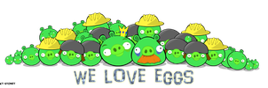 We Love Eggs by Slinkman-realworld