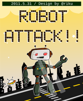 Robot Attack by rikulu