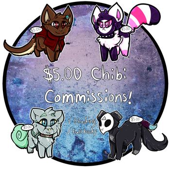 $5.00 Chibi Commissions [OPEN] by D--A--N--C--E