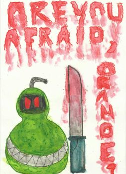 Creeptober #4: Are you afraid, Orange?  by Fistron