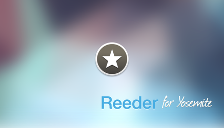 Reeder for Yosemite by luisperu9
